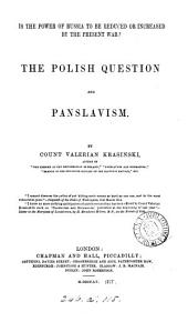 Is the Power of Russia to be Reduced Or Increased by the Present War?: The Polish Question and Panslavism
