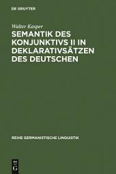 Semantik des Konjunktivs II in Deklarativsätzen des Deutschen