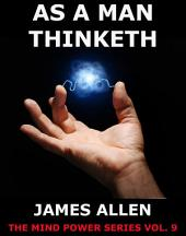 As a man thinketh (Annotated Edition)