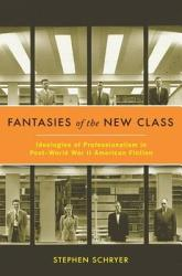 Fantasies Of The New Class Book PDF
