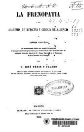 La Frenopatía y la Academia de Medicina y Cirujía de Valencia, ó examen cientifico...