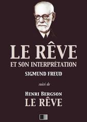 Le Rêve et son interprétation (suivi de Henri Bergson : Le Rêve)