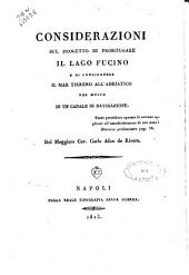 Considerazioni sul progetto di prosciugare il lago Fucino e di congiugnere il mar Tirreno all'Adriatico per mezzo di un canale di navigazione. Del maggiore cav. Carlo Afan de Rivera