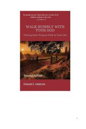 WALK HUMBLY WITH YOUR GOD: Putting God's Purpose First in Your Life [Second Edition]