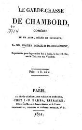 Le garde-chasse de Chambord: Comédie en un acte, mêlée de couplets