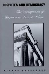 Disputes and Democracy: The Consequences of Litigation in Ancient Athens