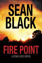 Fire Point - Ryan Lock #6