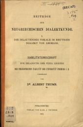 Beiträge zur neugriechischen Dialektmethode: Die inlautenden Vokale im heutigen Dialekt von Amorgos. I.
