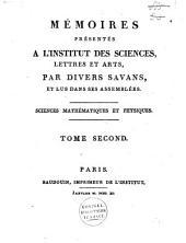 Mémoires présentés a l'Institut des Sciences, Lettres et Arts, par divers savans, et lus dans ses Assemblées: sciences mathématiques et physiques, Volume2