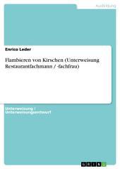 Flambieren von Kirschen (Unterweisung Restaurantfachmann / -fachfrau)