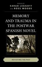 Memory and Trauma in the Postwar Spanish Novel PDF