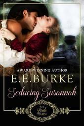 Seducing Susannah: Book 4, The Bride Train