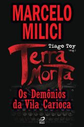 Terra Morta - Os Demônios da Vila Carioca