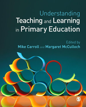 Understanding Teaching and Learning in Primary Education PDF