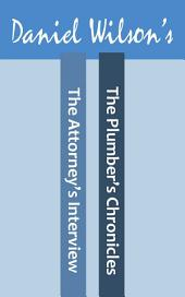 The Attorney's Interview & The Plumbers Chronicles