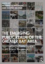 The Emerging Public Realm of the Greater Bay Area