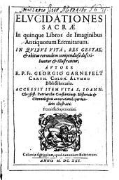 Elucidationes sacrae in quinque Libros de imaginibus eremitarum