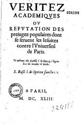 Vérités académiques, ou Réfutation des préjugés populaires dont se servent les Jésuites contre l'Université de Paris, par Godefroy Hermant