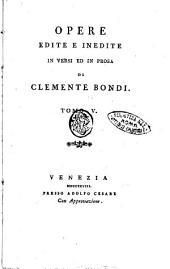Opere edite e inedite in versi ed in prosa di Clemente Bondi. Tomo 1.[-7]: Volume 5