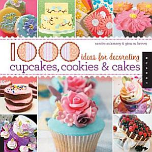 1 000 Ideas for Decorating Cupcakes  Cookies   Cakes Book