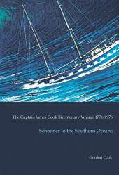 Schooner to the Southern Oceans: The Captain James Cook Bicentenary Voyage 1776-1976