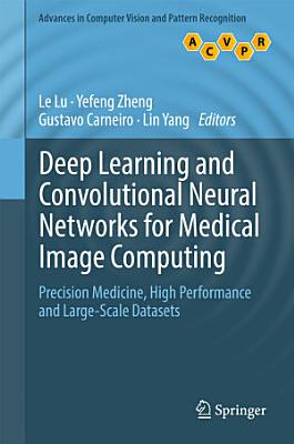 Deep Learning and Convolutional Neural Networks for Medical Image Computing PDF