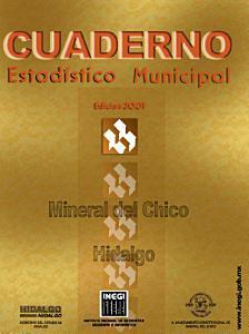 Mineral del Chico Hidalgo  Cuaderno estad  stico municipal 2001 PDF