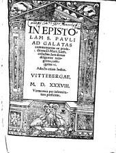 In Epistolam S. Pavli Ad Galatas commentarius: Adiecto etiam Indice