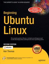 Beginning Ubuntu Linux: From Novice to Professional, Edition 2