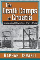 The Death Camps of Croatia PDF