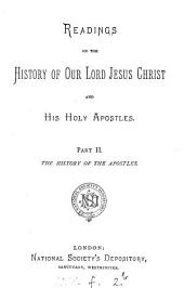 Readings on the history of ... Jesus Christ and his holy apostles: Volume 2