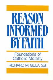 Reason Informed By Faith
