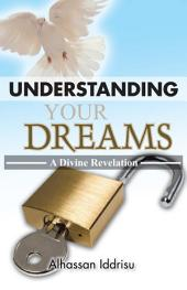 Understanding Your Dreams: A Divine Revelation