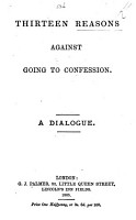 Thirteen Reasons against going to Confession  A dialogue PDF