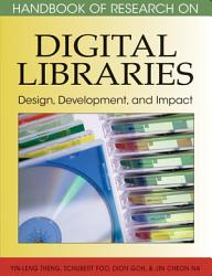 Handbook Of Research On Digital Libraries Design Development And Impact Book PDF