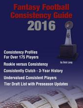 2016 Fantasy Football Consistency Guide