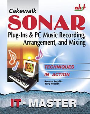 Cakewalk Sonar Plug Ins   PC Music Recording  Arrangement  and Mixing PDF