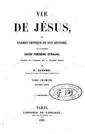Vie de Jésus ou examen critique de son histoire: Volumes1à2