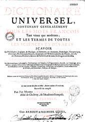 Dictionnaire universel, contenant généralement tous les mots françois tant vieux que modernes, et les termes de toutes les sciences et des arts...: Volume1