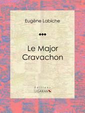 Le Major Cravachon: Pièce de théâtre comique