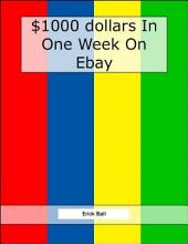 Earn $1,000 On Ebay In One Week - See How Easy It Really Is!