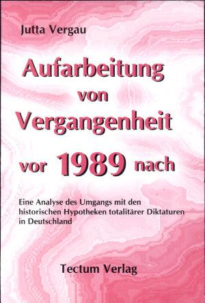 Aufarbeitung von Vergangenheit vor und nach 1989 PDF