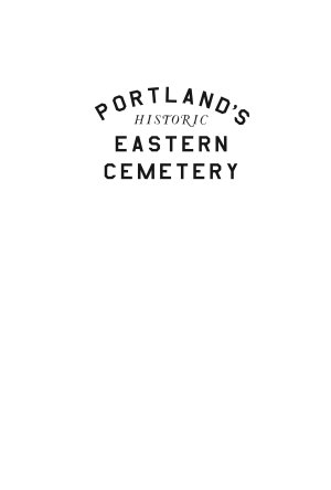 Portland   s Historic Eastern Cemetery  A Field of Ancient Graves