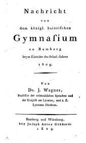 Nachricht von dem königl. Baierischen Gymnasium zu Bamberg beym Eintritte des Schul-Jahres 1809