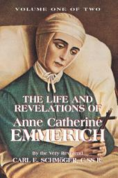 The Life and Revelations of Anne Catherine Emmerich: Book 1, Book 1
