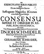 Exercitatio ... de consensu imperii et obsequii in republica rom. germ
