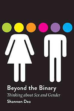 Beyond the Binary  Thinking about Sex and Gender PDF