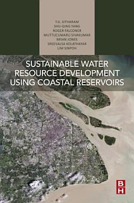 Sustainable Water Resource Development Using Coastal Reservoirs