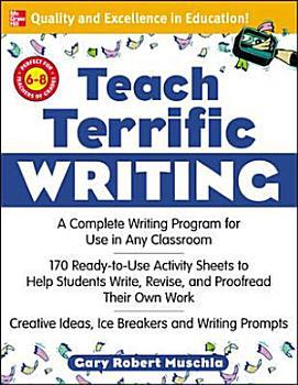 Teach Terrific Writing  Grades 6 8 PDF
