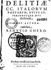 Delitiae CC italorum poetarum hujus superiorisque aevi illustrium: collectore Ranutio Ghero